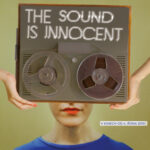the sound is innocent the sound is innocent